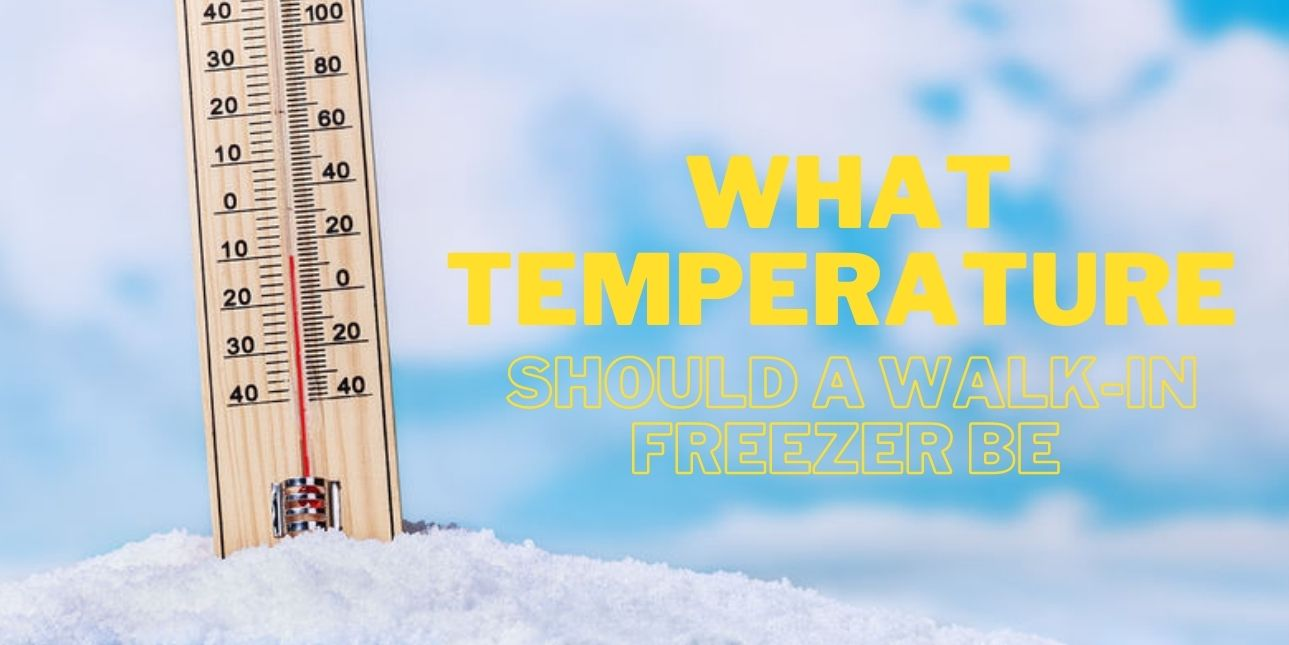 what should be the temperature of a walk in freezer