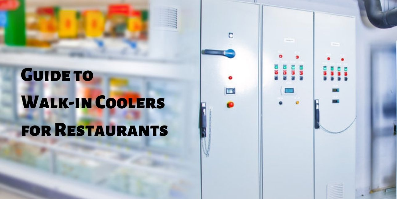 Guide to Walk-in Coolers for Restaurants