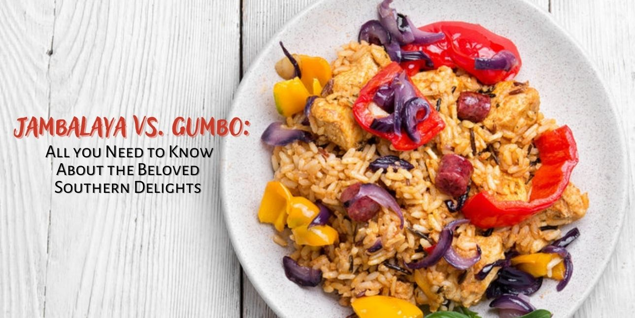 Jambalaya vs. Gumbo: All you Need to Know About the Beloved Southern Delights