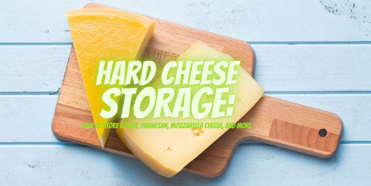 Hard Cheese Storage How to Store Gouda, Parmesan, Mozzarella Cheese, and More