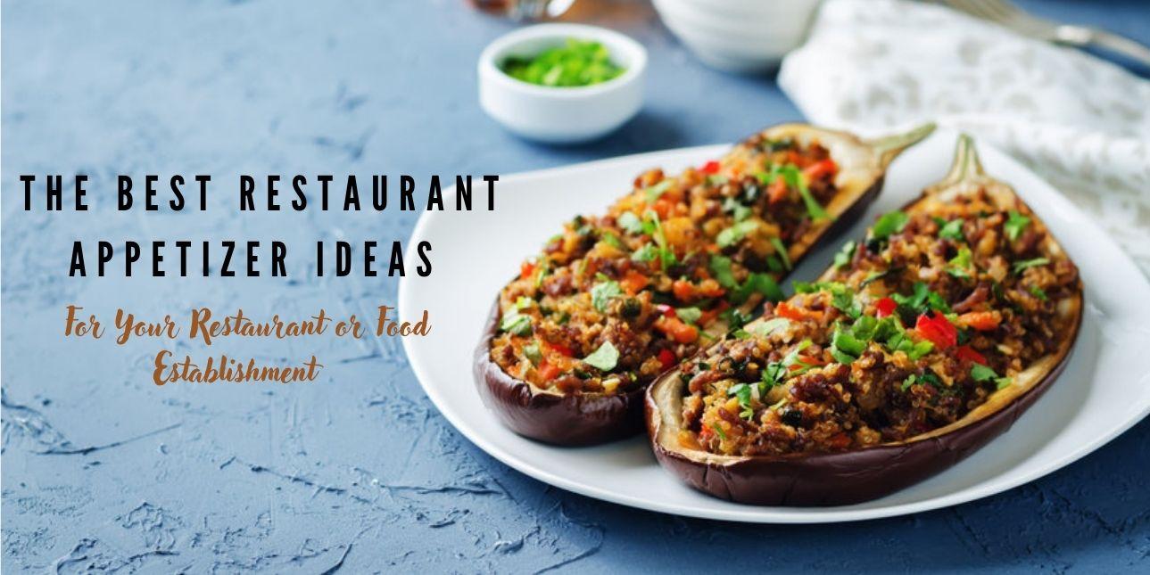 The Best Restaurant Appetizer Ideas For Your Restaurant or Food Establishment